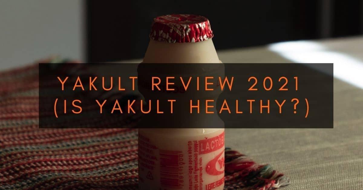 Yakult Review 2021 (Is Yakult Healthy?)